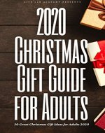 2020 Christmas Gift Guide for Adults: 30 Great Christmas Gift Ideas for Adults 2020 - Book Cover