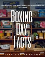 Boxing Day Facts: Ten Interesting Facts About Boxing Day That You Probably Didn't Know - Book Cover