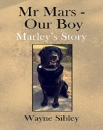 Mr Mars - Our Boy: Marley's Story - Book Cover