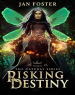 Risking Destiny: Keeping your crown when chaos invades – failing isn't an option (The Naturae Series) - Book Cover
