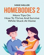 Homebodies 2: More Tips On How To Thrive And Survive While Stuck At Home - Book Cover