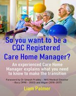 So you want to be a CQC Registered Care Home Manager? - Book Cover