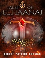 Wages of War (Tales of Elhaanai Book 3) - Book Cover