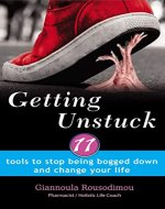 GETTING UNSTUCK: 11 Tools to stop being bogged down and change your life - Book Cover