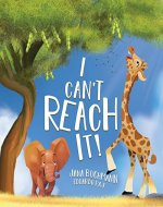 I Can't Reach It!: A Growth Mindset Book To Promote Self-Esteem - Book Cover