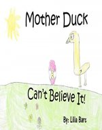 Mother Duck Can't Believe It - Book Cover
