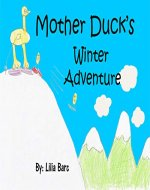 Mother Duck's Winter Adventure - Book Cover