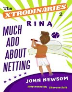 The XTRODINARIES 2: Rina Much Ado About Netting - Book Cover