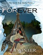 Forever: A Spirit Key Fairytale retelling (The Spirit Key- A Native American Fantasy Series Book 1) - Book Cover