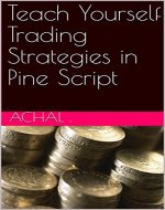 Teach Yourself Trading Strategies in Pine Script (Teach Yourself PineScript Book 2) - Book Cover