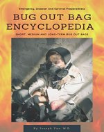 Bug Out Bag Encyclopedia: Emergency, Disaster, Survival Preparedness - Book Cover