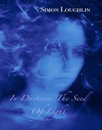 In Darkness the Seed of Light - Book Cover