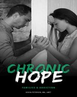 Chronic Hope: Families & Addiction - Book Cover