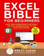 Excel Bible for Beginners: Excel for Dummies Book Containing the Most Awesome Ready to use Excel VBA Macros - Book Cover