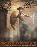 GODS OF WAR Multi-Author (TWIST OF FATE 2021) - Book Cover