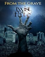 From The Grave Multi-Author (TWIST OF FATE 2021) - Book Cover