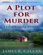 A Plot for Murder, A Father Frank Mystery: Murder at the Writers Conference - Book Cover