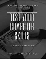 Test Your Computer Skills: Are you read to take challenge - Book Cover