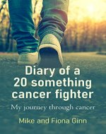 Diary of a 20 something cancer fighter: My journey through cancer - Book Cover