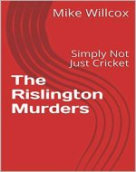 The Rislington Murders : Simply Not Just Cricket - Book Cover