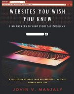 Websites You Wish You Knew: Find answers to your everyday problems - Book Cover