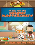 Tiger and Tim Become Masterchefs: Bedtime Stories for Kids | Classic Stories For Kids (The Adventures of Tiger and Tim) - Book Cover