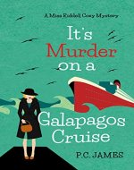 It's Murder, On a Galapagos Cruise: An Amateur Female Sleuth Historical Cozy Mystery (Miss Riddell Cozy Mysteries Book 2) - Book Cover
