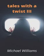 Tales with a Twist III (Twisted Tales Book 3) - Book Cover