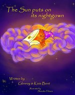 The sun puts on its nightgown - Book Cover