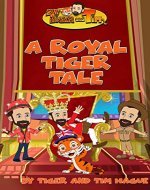 A Royal Tiger Tale: Bedtime Stories for Kids | Classic Stories For Kids (The Adventures of Tiger and Tim) - Book Cover