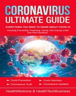 Coronavirus Ultimate Guide: Everything YOU NEED TO KNOW ABOUT COVID-19 (under and post Pandemic):Coronavirus Update;Covid Truth;Covid Prevention;Covid ... Vaccines;Quarantine & Isolation; - Book Cover