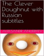 The Clever Doughnut with Russian subtitles - Book Cover