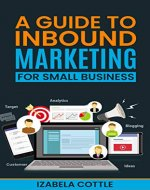 A Guide To Inbound Marketing For Small Business - Book Cover