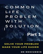 Common Life Problem with Solution (Part 1): Solve your problem, make your life easier - Book Cover