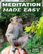 Meditation Made Easy: Start Meditating in 5 minutes. Achieve Enlightenment in 6 months. - Book Cover