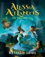 Alessia in Atlantis: The Forbidden Vial - Book Cover