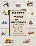 Career Menu with ingredients: Secrets From The Job Man - Book Cover