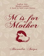 M is for Mother: My Journey into Motherhood - Book Cover