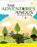 The Adventures of Angus: The Magical Seed - Book Cover