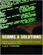 SCAMS & SOLUTIONS: Solutions and descriptions of the most common scams updated to 2021 - Book Cover