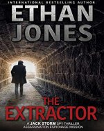 The Extractor - A Jack Storm Spy Thriller: Assassination Espionage Mission - Book Cover