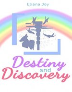 Destiny and Discovery (The First Collection) - Book Cover