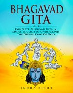 Bhagavad Gita : Complete Bhagavad Gita In Simple English To Understand The Divine Song Of God (Eastern Spirituality Classics Book 1) - Book Cover