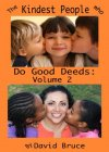 The Kindest People Who Do Good Deeds: Volume 2 - B002G9AOEA on Amazon