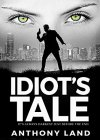 Idiot's Tale: It's always darkest just before the end - B00BE9F420 on Amazon