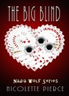 The Big Blind (Nadia Wolf Novel #1) - B00CPV1INK on Amazon