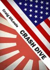 Crash Dive: a novel of the Pacific War - B00W2TDI38 on Amazon