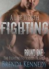 A Life Worth Fighting (Fighting to Survive Trilogy Book 1) - B00WY8OR4Q on Amazon