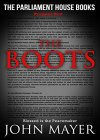 The Boots: The third prequel in The Parliament House Books series - B00YBSXB76 on Amazon