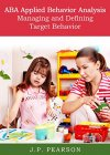 ABA Applied Behavior Analysis Managing and Defining Target Behavior - B06XBRN3VR on Amazon